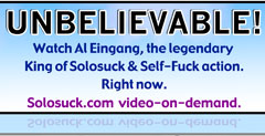 Click here to watch AL Eingang's legendary self-suck and self-fuck videos online, right now!